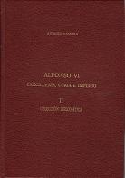 Alfonso VI. Cancillería, Curia e Imperio. II Colección diplomática