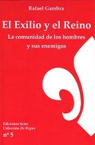 El Exilio y el Reino. La comunidad de los hombres y sus enemigos