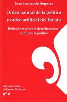 Orden natural de la política y orden artificial del Estado. Reflexiones sobre el derecho natural católico y la política