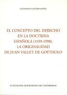 El concepto del derecho en la doctrina española (1939-1998). La originalidad de Juan Vallet de Goytisolo