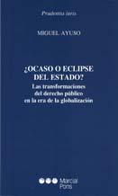 ¿Ocaso o eclipse del Estado? Las transformaciones del derecho público en la era de la globalización