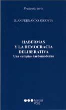 Habermas y la democracia deliberativa. Una «utopía» tardomoderna