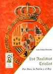 Los realistas criollos: por Dios, la patria y el rey