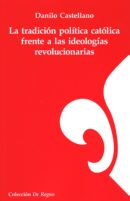 La tradición política católica frente a las ideologías revolucionarias