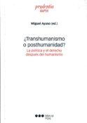 ¿Transhumanismo o posthumanidad?  La política y el derecho después del humanismo