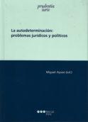 La autodeterminación: problemas jurídicos y políticos